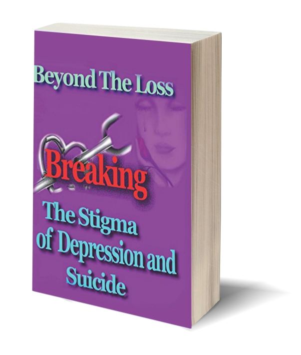 Beyond the Loss Breaking the Stigma of Depression and Suicide